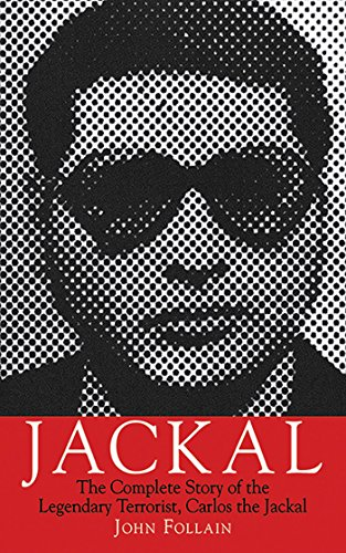 Jackal: The Complete Story of the Legendary Terrorist, Carlos the Jackal (English Edition)