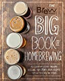 The Brew Your Own Big Book of Homebrewing: All-Grain and Extract Brewing * Kegging * 50+ Craft...