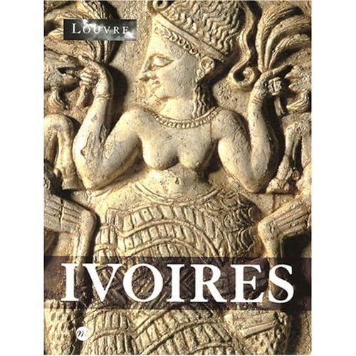 Ivoires : de l'Orient ancien aux temps modernes