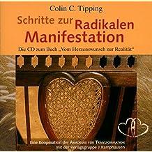 """Schritte zur Radikalen Manifestation / CD: Die CD zum Buch """"Vom Herzenswunsch zur Realität"""""""