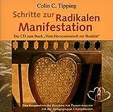 Schritte zur Radikalen Manifestation / CD: Die CD zum Buch