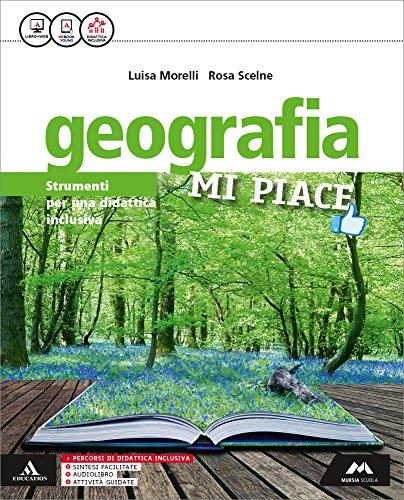 Geografia mi piace. Strumenti didattica inclusiva. Per la Scuola media. Con e-book. Con espansione online
