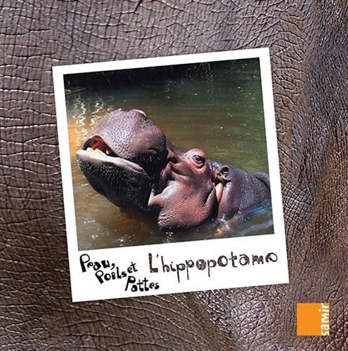 Peau, poils et pattes - L'hippopotame