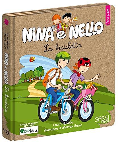 La bicicletta. L'aria pulita. Nina e Nello. Ediz. illustrata di Laura Novello
