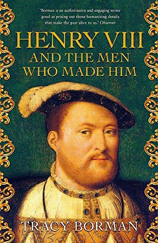 Henry VIII: The secret history behind the Tudor throne por Tracy Borman