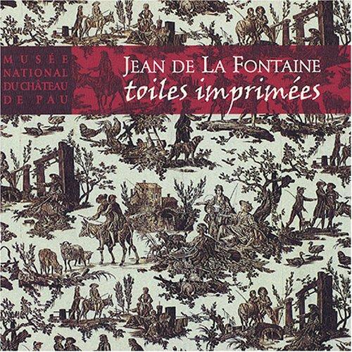 Jean de La Fontaine : Toiles imprimées. Musée national du château de Pau