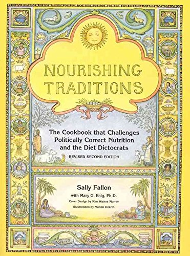[Nourishing Traditions: The Cookbook That Challenges Politically Correct Nutrition and the Diet Dictocrats] (By: Sally Fallon) [published: April, 2003]