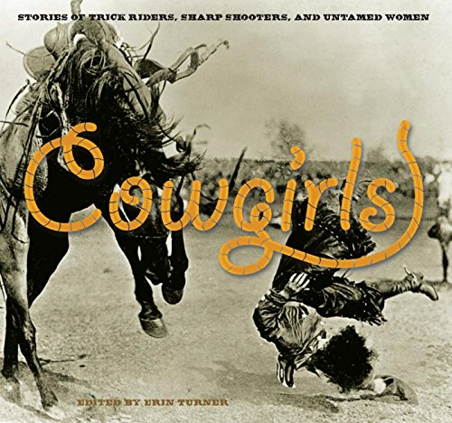 Cowgirls: Stories of Trick Riders, Sharp Shooters, and Untamed Women (English Edition)
