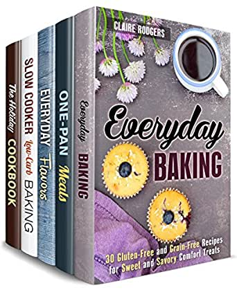 Dump Recipes Box Set (5 in 1): Everyday Baking Treats Flavors Cast Iron Slow Cooker and Holiday Meal