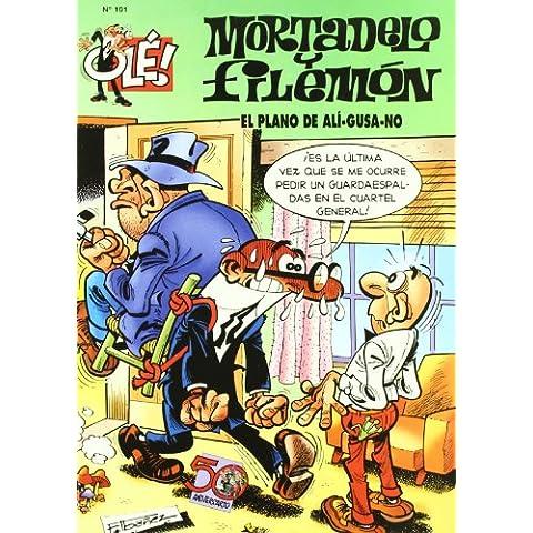 Ole Mortadelo Y Filemon 101 - El Plano De Ali-Gusa-No (Ole Mortadelo (bediciones))