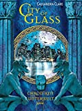 City of Glass: Chroniken der Unterwelt (3)