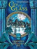 City of Glass: Chroniken der Unterwelt (3) - Cassandra Clare