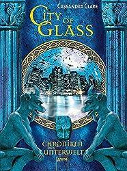 City of Glass: Chroniken der Unterwelt (3)