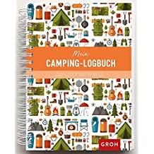 Mein Camping-Logbuch: Zum Glück unterwegs (GROH Eintragbücher)
