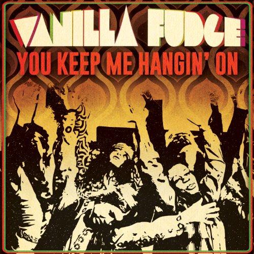 You Keep Me Hangin' On (Single) (Vanilla Fudge Mp3)