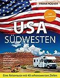 USA Südwesten: Eine Reiseroute mit 40 sehenswerten Zielen