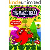 Learn to Read : The Magic Hole! - A Learn to Read Book for Kids 3-5: A sight words story for kindergarten children and presch