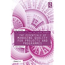 The Essentials of Managing Quality for Projects and Programmes (The Essentials of Project and Programme Management)