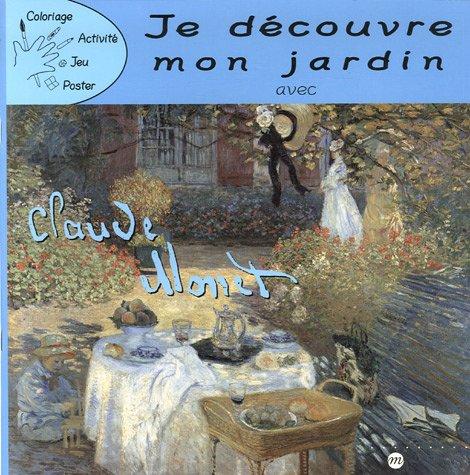 Je découvre mon jardin avec Claude Mone...