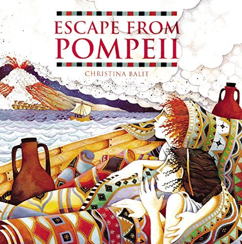 Escape from Pompeii by Christina Balit (2013-02-26)