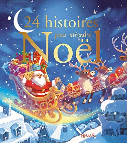 24 histoires pour attendre Noël par Claire Le Grand