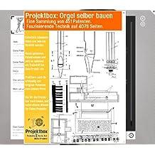 Orgel selber bauen: Deine Projektbox inkl. 451 Original-Patenten bringt Dich mit Spaß ans Ziel!