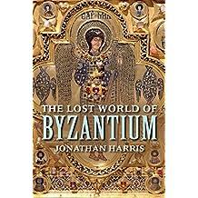 The Lost World of Byzantium