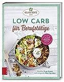 Produkt-Bild: Low Carb für Berufstätige: Stressfreie To-go-Rezepte und viele geniale Meal-Prep-Ideen
