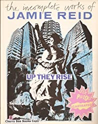 Up They Rise: Incomplete Works of Jamie Reid