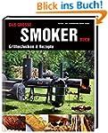 Das große Smokerbuch: Grilltechniken...