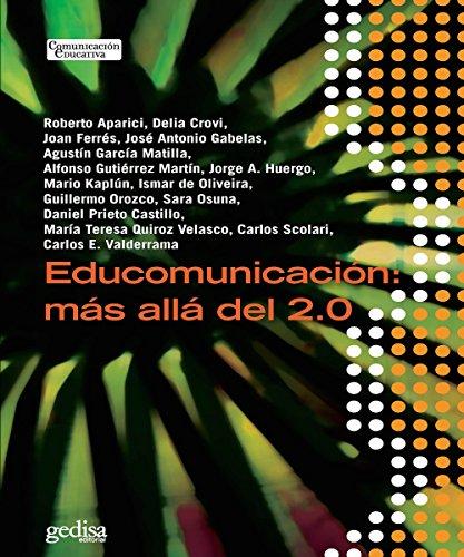 Educomunicación: más allá del 2.0 (Comunicación Educativa) por Agustín García Mantilla
