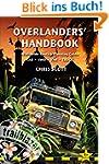 Overlanders' Handbook: Worldwide Rout...