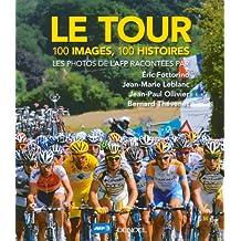 Le Tour: 100 images, 100 histoires