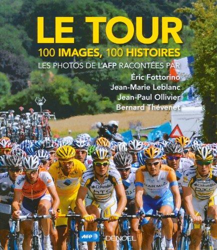 Le Tour: 100 images, 100 histoires par Collectifs