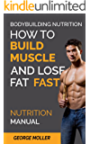 Bodybuilding Nutrition How To Build Muscle And Lose Fat Fast: Build Muscle And Lose Fat Fast. Bodybuilding Books…