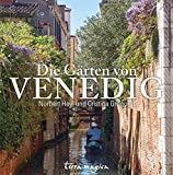 Die Gärten von Venedig - Norbert Heyl