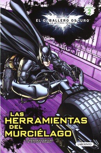 EL CABALLERO OSCURO. Las herramientas del murciélago: EL CABALLERO OSCURO: LA LEYENDA RENACE (Caballero Oscuro Leyenda) por VV.AA
