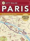 City Walks: Paris: 50 Adventures on Foot