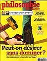 Philosophie magazine, n°116 : Peut on Desirer Sans Dominer par Magazine