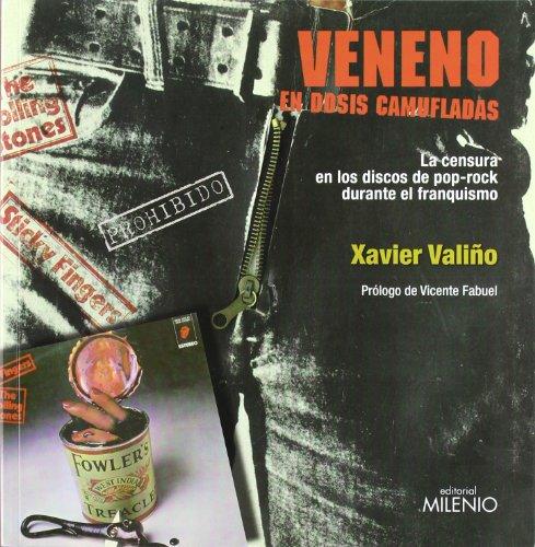 Descargar Libro Veneno en dosis camufladas: La censura en los discos de pop-rock durante el franquismo (Música) de Xavier Valiño García