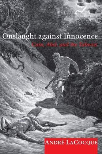 Onslaught against Innocence: Cain, Abel, and the Yahwist by Andre LaCocque (2008-08-01)