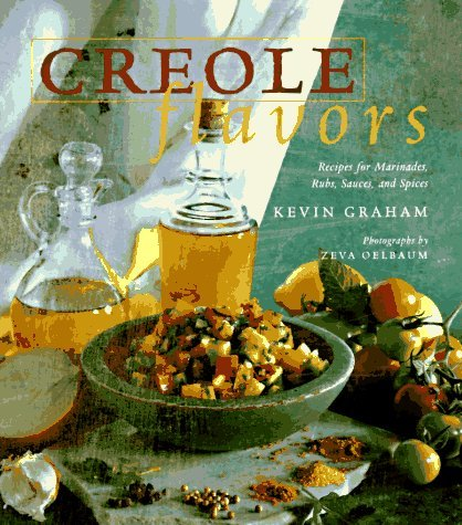 Creole Flavours: Recipes for Marinades, Ribs, Sauces and Spices by Kevin Graham (1-Jun-1996) Hardcover