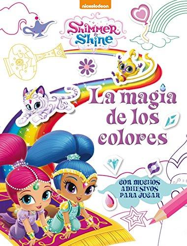 La magia de los colores (Shimmer & Shine. Actividades): Con muchos adhesivos para jugar (SHIMMER Y SHINE) por Nickelodeon Nickelodeon
