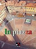 In piazza. Einbändiges Unterrichtswerk für Italienisch (Sekundarstufe II) / In piazza Schülerbuch