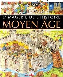 Moyen-Âge : imagerie de l'histoire