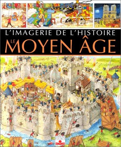 Moyen-ge : imagerie de l'histoire
