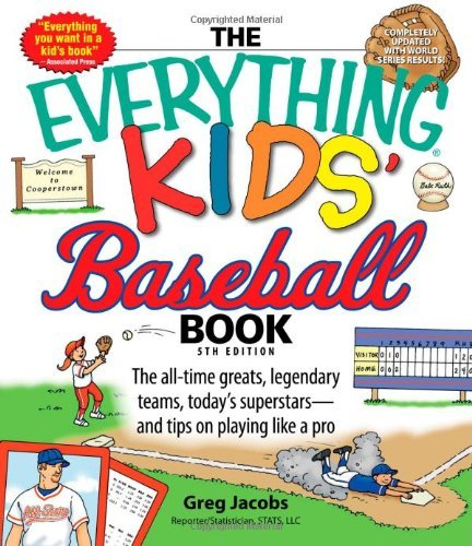 The Everything Kids' Baseball Book: The all-time greats, legendary teams, today's superstarsand tips on playing like a pro by Greg Jacobs (2008-03-01) par Greg Jacobs