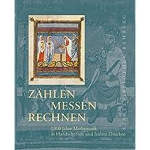 Zählen, messen, rechnen: 1000 Jahre Mathematik in Handschriften und frühen Drucken. Ausstellung der Staatsbibliothek Bamberg zum Jahr der Mathematik 2008