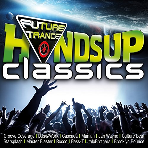 Future Trance - Hands Up Classics [Explicit]