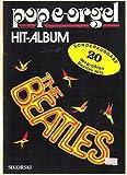 POP E-ORGEL HIT-ALBUM, Sonderausgabe, 20 der größten THE BEATLES-Hits